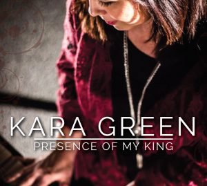 Kara Green Presence of My King
